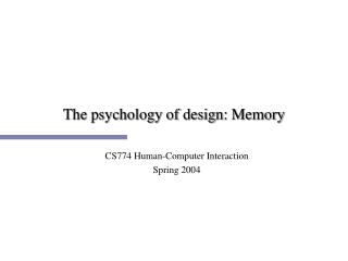 The psychology of design: Memory