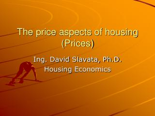 The price aspects  of  housing  ( Prices )