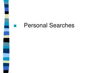 Personal Searches