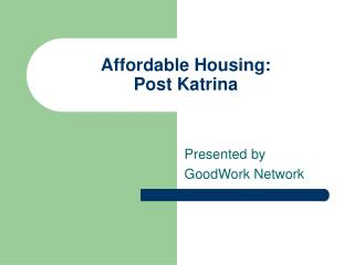 Affordable Housing: Post Katrina