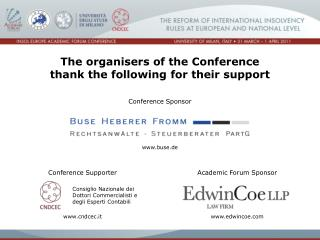 The organisers of the Conference  thank the following for their support