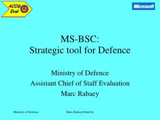 MS-BSC: Strategic tool for Defence