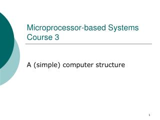 Microprocessor-based Systems Course 3