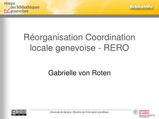 Réorganisation Coordination locale genevoise - RERO