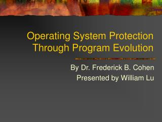 Operating System Protection Through Program Evolution