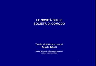 LE NOVITÀ SULLE SOCIETÀ DI COMODO Tavole sinottiche a cura di  Angelo Tubelli