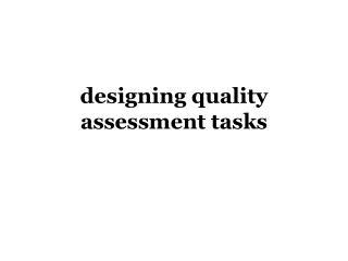 designing quality assessment tasks
