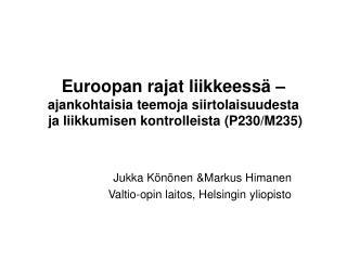Jukka Könönen &Markus Himanen Valtio-opin laitos, Helsingin yliopisto