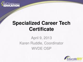 Specialized Career Tech Certificate