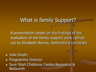 What is family Support?  A presentation based on the findings of the