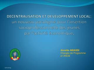Annette ABIASSI Charg�e de Programme � l�ANCB