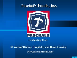 Paschal�s  Foods,  Inc.