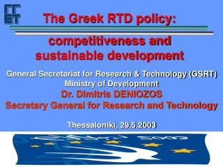 General Secretariat for Research & Technology (GSRT) Ministry of Development Dr. Dimitris DENIOZOS