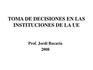 TOMA DE DECISIONES EN LAS INSTITUCIONES DE LA UE