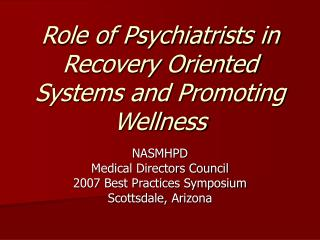 Role of Psychiatrists in Recovery Oriented Systems and Promoting Wellness