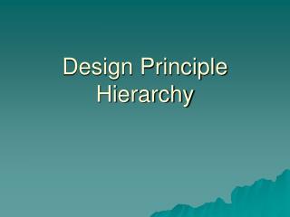 Design Principle Hierarchy