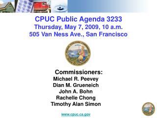 CPUC Public Agenda 3233 Thursday, May 7, 2009, 10 a.m. 505 Van Ness Ave., San Francisco