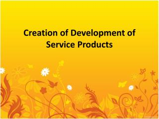 Creation of Development of Service Products