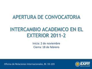 APERTURA DE CONVOCATORIA  INTERCAMBIO ACADEMICO EN EL EXTERIOR 2011-2