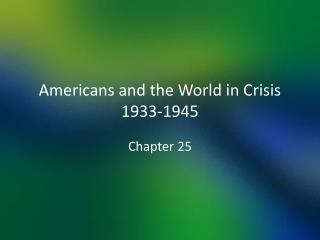 Americans and the World in Crisis 1933-1945