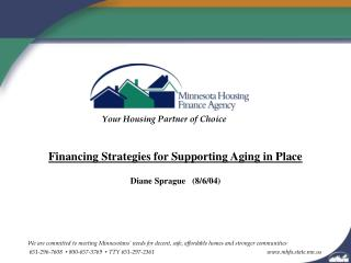 Financing Strategies for Supporting Aging in Place Diane Sprague   (8/6/04)