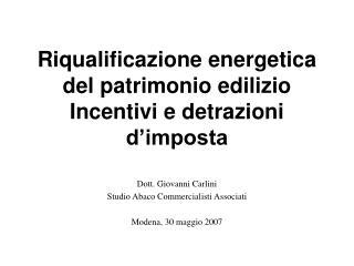 Riqualificazione energetica del patrimonio edilizio Incentivi e detrazioni d'imposta