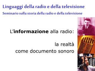 L' informazione  alla radio: la realtà  come documento sonoro