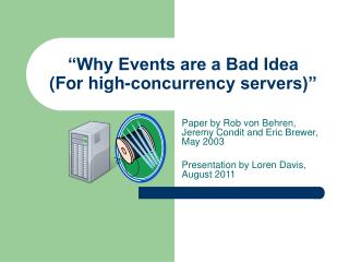 """""""Why Events are a Bad Idea (For high-concurrency servers)"""""""