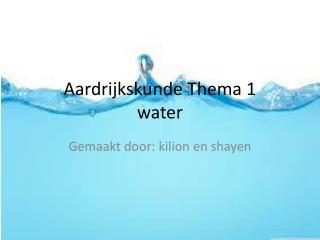 Aardrijkskunde Thema 1 water