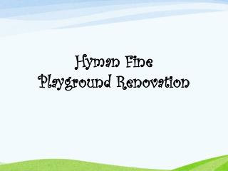 Hyman Fine  Playground Renovation