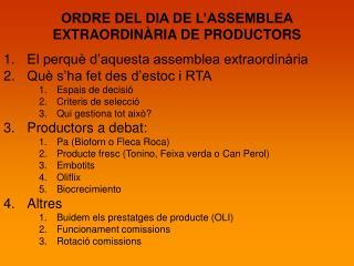 ORDRE DEL DIA DE L'ASSEMBLEA EXTRAORDINÀRIA DE PRODUCTORS