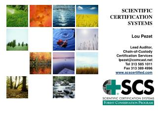 SCIENTIFIC CERTIFICATION SYSTEMS Lou Pezet Lead Auditor,  Chain-of-Custody  Certification Services