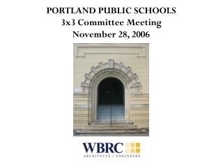 PORTLAND PUBLIC SCHOOLS 3x3 Committee Meeting November 28, 2006