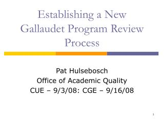 Establishing a New Gallaudet Program Review Process