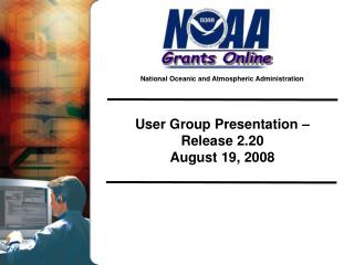 User Group Presentation –  Release 2.20 August 19, 2008