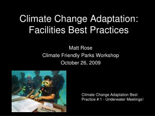 Climate Change Adaptation: Facilities Best Practices