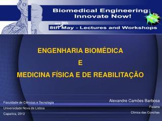 ENGENHARIA BIOM�DICA E MEDICINA F�SICA E DE REABILITA��O