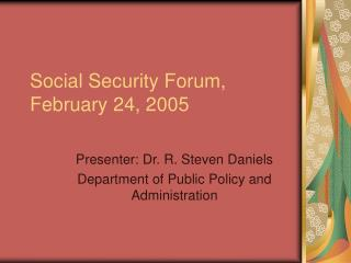 Social Security Forum, February 24, 2005
