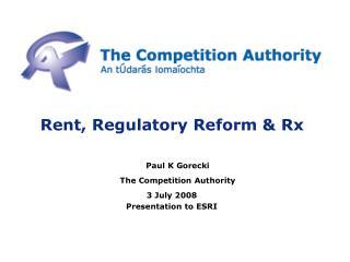 Rent, Regulatory Reform & Rx