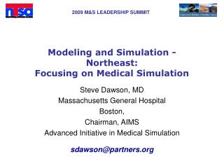 Modeling and Simulation -  Northeast: Focusing on Medical Simulation