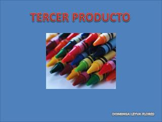 TERCER PRODUCTO