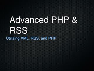 Advanced PHP & RSS