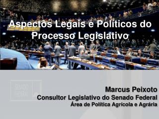 Marcus Peixoto Consultor Legislativo do Senado Federal Área de Política Agrícola e Agrária