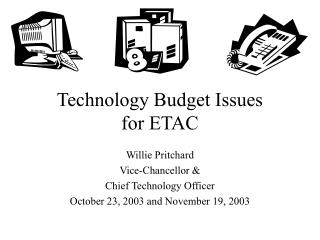 Technology Budget Issues for ETAC