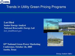 Lori Bird Senior Energy Analyst National Renewable Energy Lab lori_bird@nrel