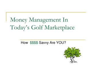 Money Management In Today's Golf Marketplace