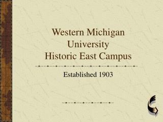 Western Michigan University Historic East Campus