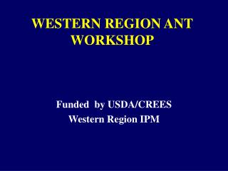 WESTERN REGION ANT WORKSHOP