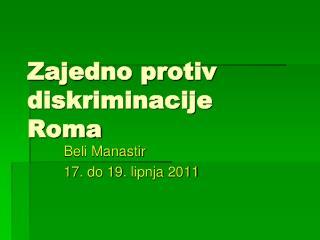 Zajedno protiv diskriminacije Roma