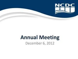 Annual Meeting December 6, 2012